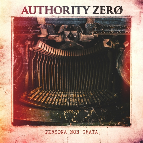 Authority Zero - Persona Non Grata (2018)
